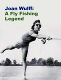 Joan Wulff - Wulff School of Fly Fishing